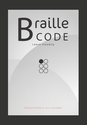 Braille Code Learn: Visually Learning Braille Alphabet Practise Your Language Skills - Letters, Numbers, Practice Sheets Cover Image