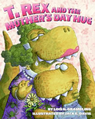 T. Rex and the Mother's Day Hug Cover