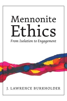 Mennonite Ethics: From Isolation to Engagement Cover Image