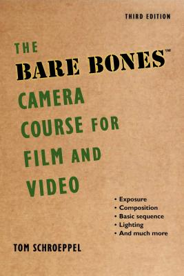 The Bare Bones Camera Course for Film and Video Cover Image