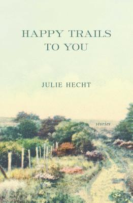 Happy Trails to You: Stories Cover Image