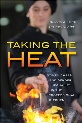 Taking the Heat: Women Chefs and Gender Inequality in the Professional Kitchen Cover Image