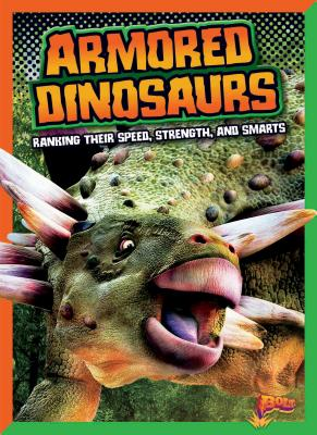 Armored Dinosaurs: Ranking Their Speed, Strength, and Smarts (Dinosaurs by Design) Cover Image