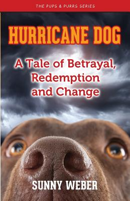 Hurricane Dog: A Tale of Betrayal, Redemption and Change Cover Image