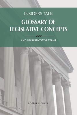 Insiders Talk: Glossary of Legislative Concepts and Representative Terms Cover Image