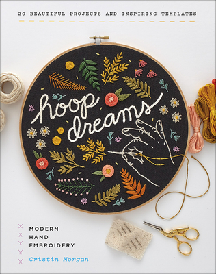 Hoop Dreams: Modern Hand Embroidery Cover Image