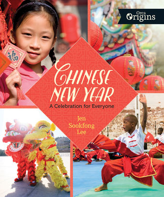 Chinese New Year: A Celebration for Everyone (Orca Origins #4) Cover Image