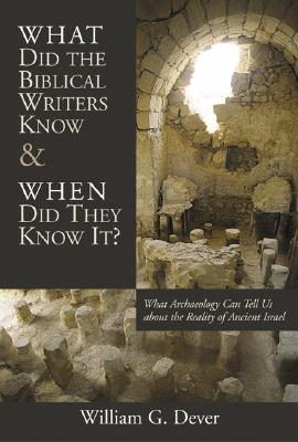 Cover for What Did the Biblical Writers Know and When Did They Know It?