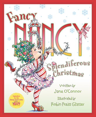 Fancy Nancy: Splendiferous Christmas by Jane O'Conner
