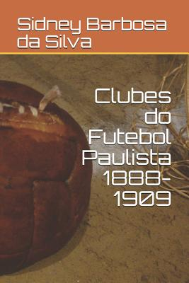 Clubes do Futebol Paulista 1888-1909 Cover Image