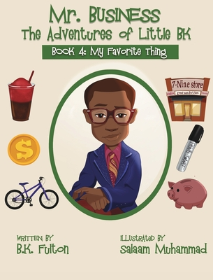 Mr. Business: The Adventures of Little BK: Book 4: Favorite Things Cover Image
