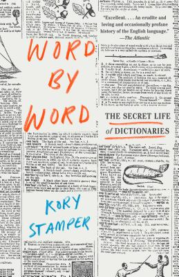 Word by Word: The Secret Life of Dictionaries Cover Image