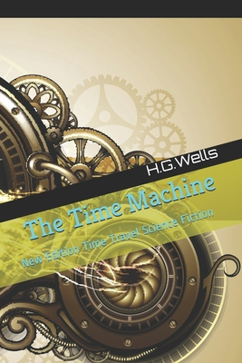 The Time Machine: New Edition Time Travel Science Fiction Cover Image