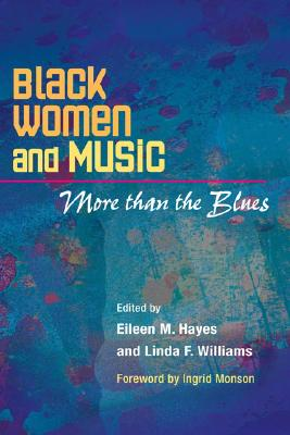 Black Women and Music: More Than the Blues (African American Music in Culture) Cover Image