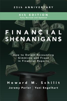 Financial Shenanigans: How to Detect Accounting Gimmicks and Fraud in Financial Reports Cover Image