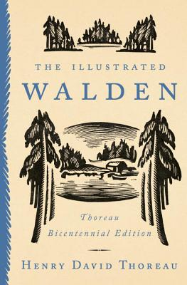 The Illustrated Walden: Thoreau Bicentennial Edition Cover Image