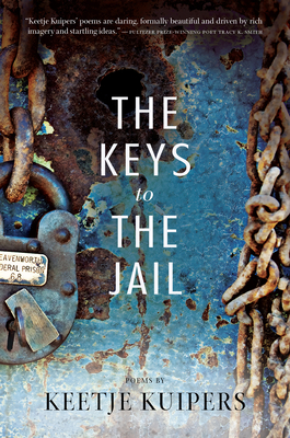 The Keys to the Jail (American Poets Continuum #142) Cover Image