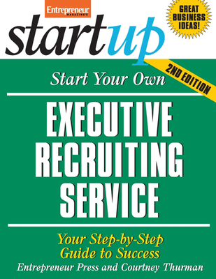 Cover for Start Your Own Executive Recruiting Service