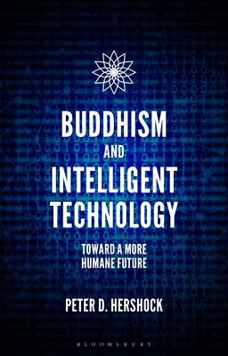 Buddhism and Intelligent Technology: Toward a More Humane Future Cover Image