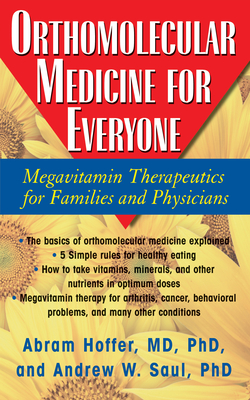 Orthomolecular Medicine for Everyone: Megavitamin Therapeutics for Families and Physicians Cover Image