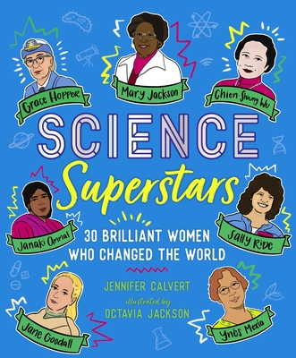 Science Superstars: 30 Brilliant Women Who Changed the World Cover Image
