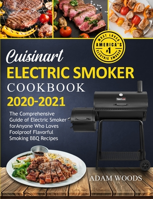 Cuisinart Electric Smoker Cookbook 2020-2021: The Comprehensive Guide of Electric Smoker for Anyone Who Loves Foolproof Flavorful Smoking BBQ Recipes Cover Image