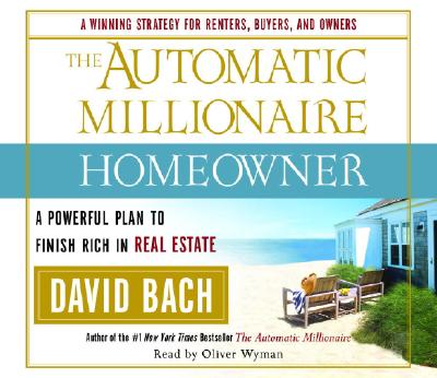 The Automatic Millionaire Homeowner: A Powerful Plan to Finish Rich in Real Estate Cover Image