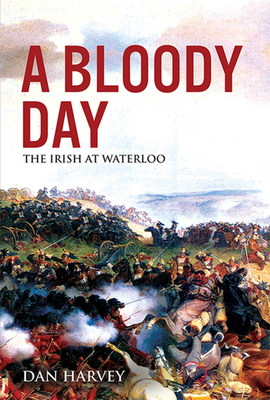 A Bloody Day: The Irish at Waterloo Cover Image