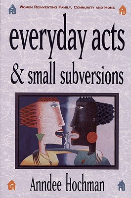 Cover for Everyday Acts and Small Subver