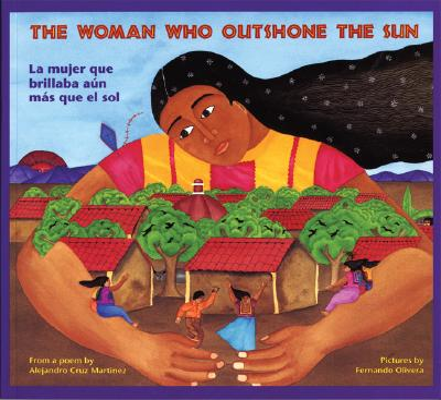 The Woman Who Outshone the Sun/La Mujer Que Brillaba Aun Mas Que El Sol: The Legend of Lucia Zenteno/La Leyenda de Lucia Zentgeno Cover Image