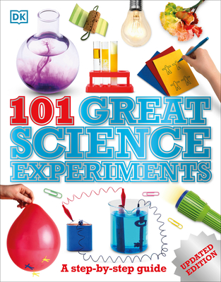 101 Great Science Experiments: A Step-by-Step Guide Cover Image