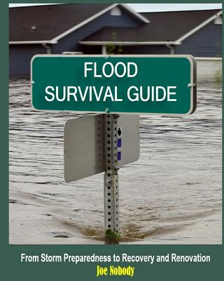 Flood Survival Guide: From Storm Preparedness to Recovery and Renovation Cover Image