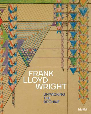 Frank Lloyd Wright: Unpacking the Archive Cover Image