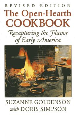 Open-Hearth Cookbook: Recapturing the Flavor of Early America, 1st Edition Cover Image