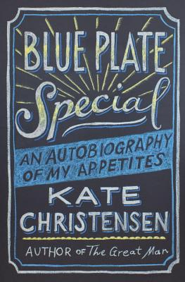 Blue Plate Special: An Autobiography of My Appetites Cover Image