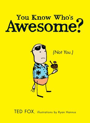 You Know Who's Awesome?: (not You.) Cover Image