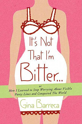 Cover for It's Not That I'm Bitter . . .