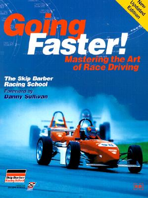 Going Faster!: Mastering the Art of Race Driving: The Skip Barber Racing School Cover Image