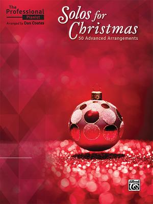 The Professional Pianist -- Solos for Christmas: 50 Advanced Arrangements Cover Image