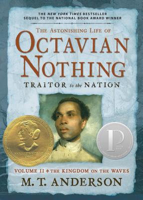 The Astonishing Life of Octavian Nothing, Traitor to the Nation Volume II Cover