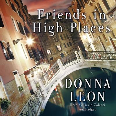 Friends in High Places (Commissario Guido Brunetti Mysteries (Audio) #9) Cover Image