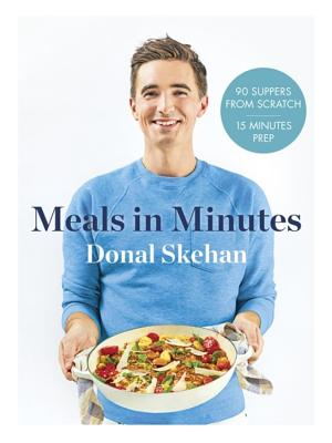 Donal's Meal in Minutes: 90 Suppers from Scratch, 15 Minutes Prep Cover Image