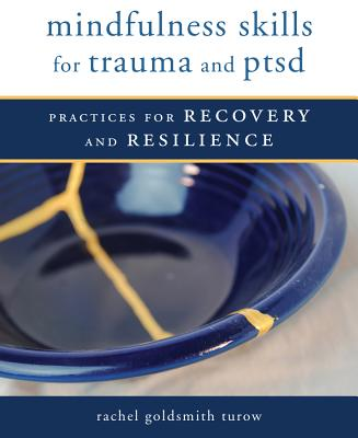 Mindfulness Skills for Trauma and PTSD: Practices for Recovery and Resilience Cover Image