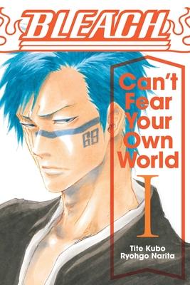 Bleach: Can't Fear Your Own World, Vol. 1 (Bleach: Can't Fear Your Own World #1) Cover Image