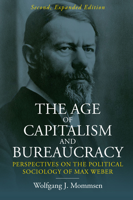 The Age of Capitalism and Bureaucracy: Perspectives on the Political Sociology of Max Weber Cover Image