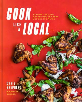 Cook Like a Local: Flavors That Can Change How You Cook and See the World: A Cookbook Cover Image