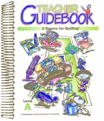 A Reason for Spelling: Teacher Guidebook Level A Cover Image