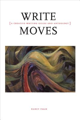 Write Moves: A Creative Writing Guide and Anthology Cover Image