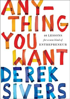 Anything You Want: 40 Lessons for a New Kind of Entrepreneur Cover Image
