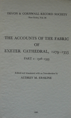 The Accounts of the Fabric of Exeter Cathedral 1279-1353, Part II (Devon and Cornwall Record Society) Cover Image